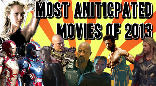 Most Anitcipated Movies of 2013
