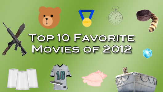 Top 10 Best Favorite Movies of 2012