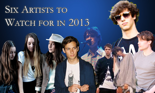 Six Artists to Watch for in 2013