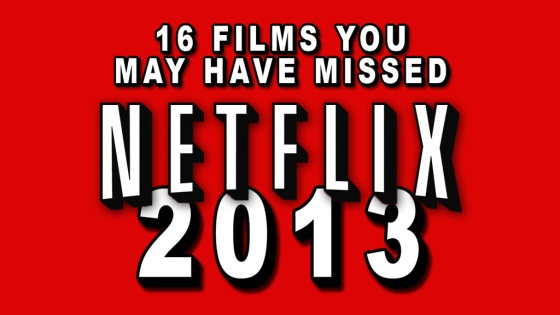 16 films from 2013 now on netflix