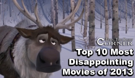 Top 10 Most Disappointing Movies of 2013 TTRC