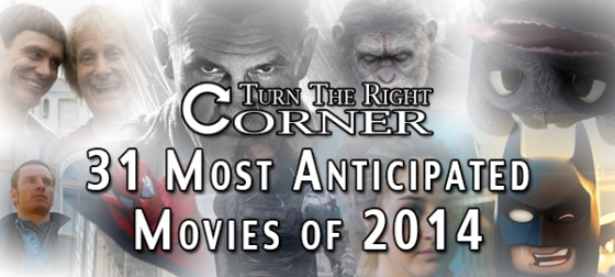 Turn The Right Corner's 31 Most Anticipated Movies of 2014