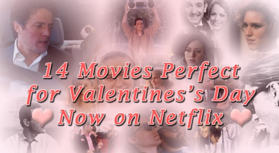 14 Movies Perfect for Valentine's Day Now on Netflix 2014