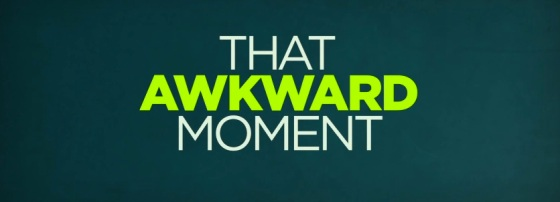 That Awkward Moment Title Movie Logo