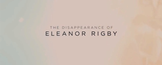 The Disappearance of Eleanor Rigby 2014 Movie Title Logo