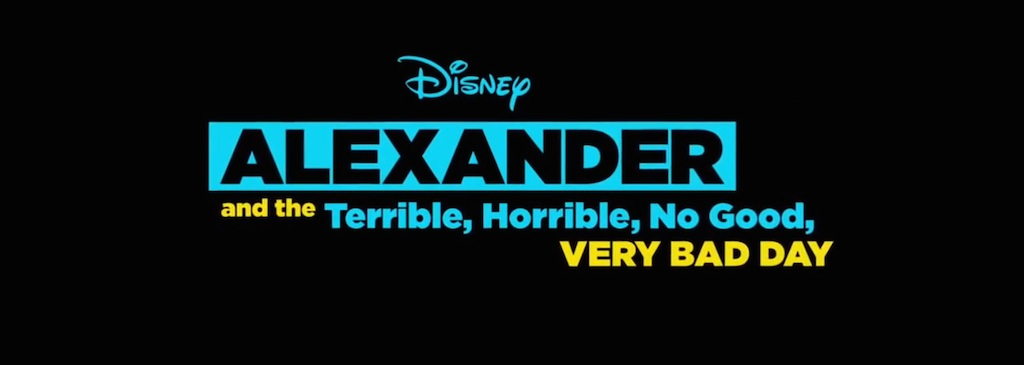 Alexander and the Terrible Horrible No Good Very Bad Day Movie Title Logo