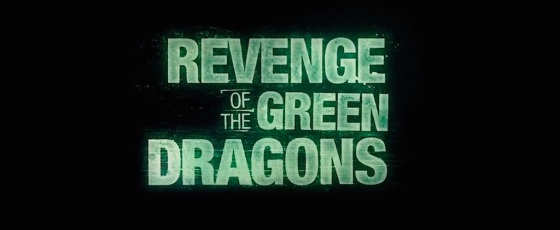 Revenge of the Green Dragons Movie Review
