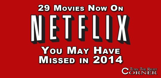 2014 Movies Now On Netflix Instant Streaming