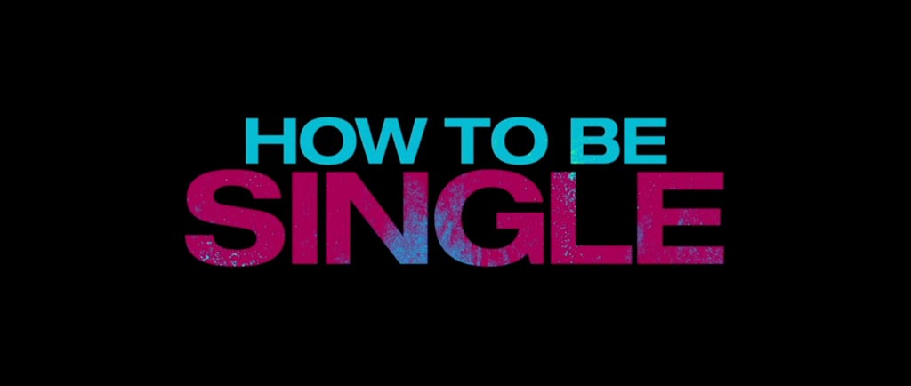 How to Be Single Movie Title Logo